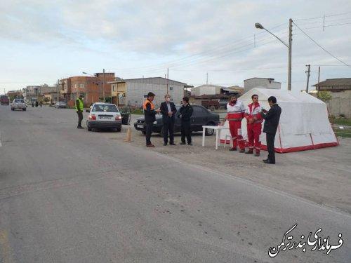 بازدید میدانی فرماندار شهرستان بندرترکمن از روند اجرای طرح کاهش زنجیره انتقال کرونا در مبادی شهر بندرترکمن