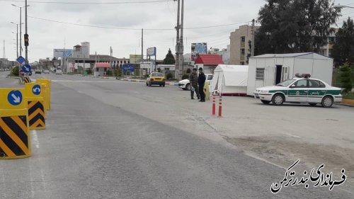 ادامه اجرای طرح کاهش زنجیره انتقال کرونا در ورودی یساقی به شهربندر ترکمن