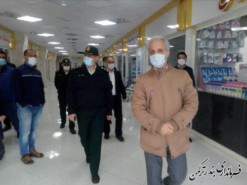 بازدید فرماندار ترکمن از اجرای طرح محدودیت های کرونایی در سطح شهرستان